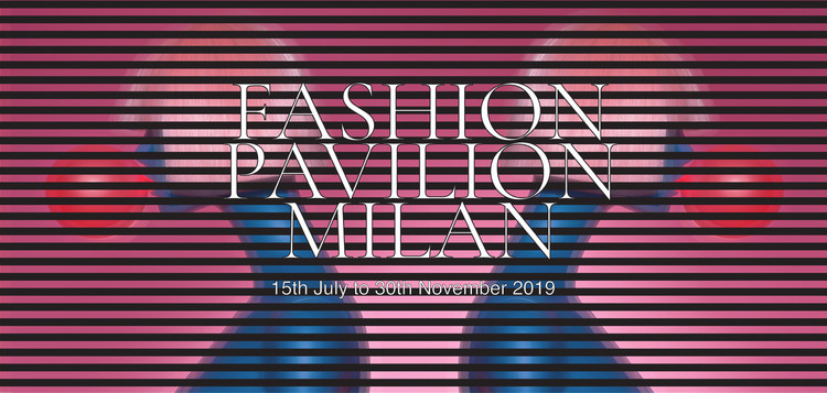 Open Call: Fashion Pavilion Milan, Credits: Archasm