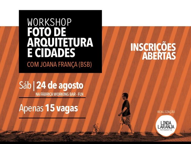 Workshop Foto de Arquitetura e Cidades, com Joana França (BsB), Workshop Foto de Arquitetura e Cidades, com Joana França, em Florianópolis