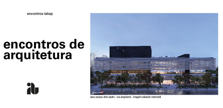 Encontros de Arquitetura: debate sobre o Sistema S no IABsp