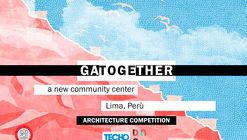 Gatogether: concurso para diseñar un centro comunitario en Lima, Perú