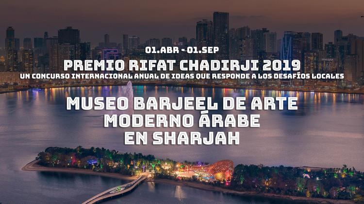 Concurso Museo Barjeel de Art moderno arabe en Sharjah - Premio Rifat Chadirji 2019