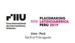 IV Foro Internacional de Intervenciones Urbanas + Placemaking Latinoamérica Perú