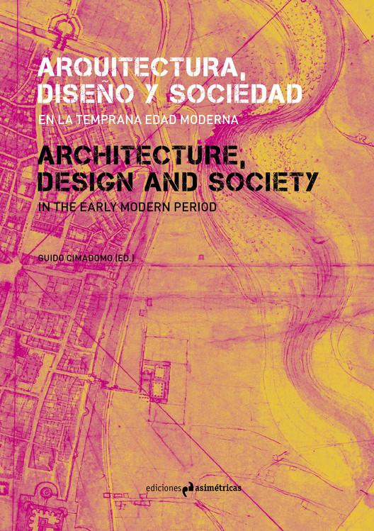 Arquitectura, diseño y sociedad en la temprana Edad Moderna