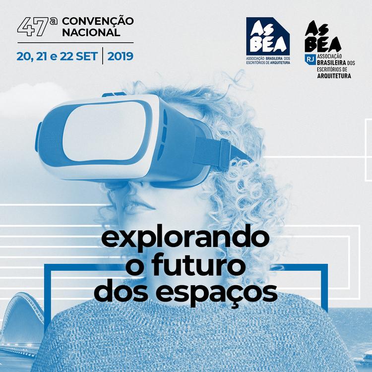 Convenção AsBEA: Explorando o Futuro dos Espaços, 47ª Convenção Nacional da AsBEA - Explorando o Futuro dos Espaços