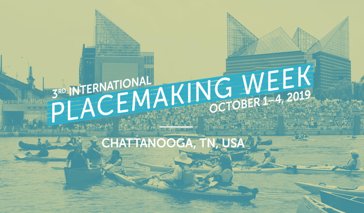 Join 3rd International Placemaking Week in Chattanooga this October, Join us for the 3rd International Placemaking Week on October 1-4 in Chattanooga, TN!