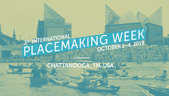 Join 3rd International Placemaking Week in Chattanooga this October
