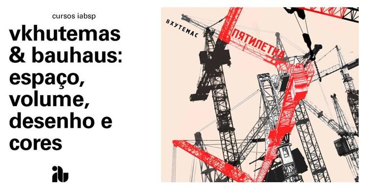 Vkhutemas & Bauhaus: espaço, volume, desenho e cores, VKHUTEMAS & BAUHAUS: ESPAÇO, VOLUME, DESENHO E CORES