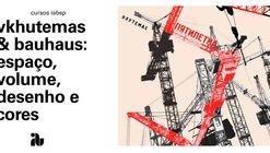 Vkhutemas & Bauhaus: espaço, volume, desenho e cores