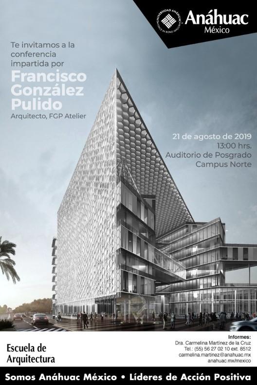 Conferencia: FGP Atelier / Francisco González Pulido