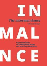 The Informal Stance: Representations of Architectural Design and Informal Settlements
