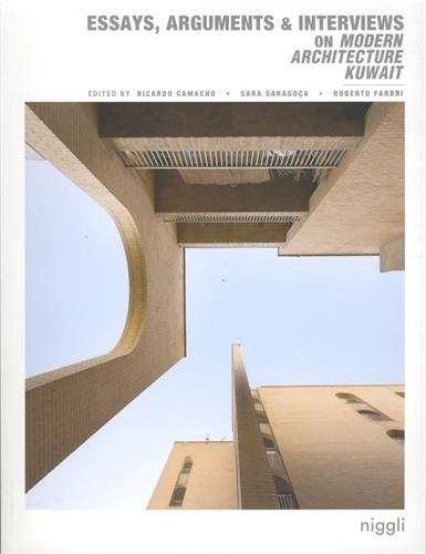 Modern Architecture Kuwait: Essays, Arguments, Interviews