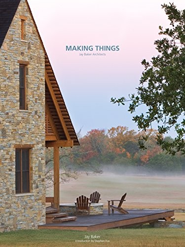 Making Things: Jay Baker Architects