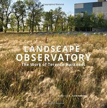 Landscape Observatory: Regionalism in the Work of Terry Harkness