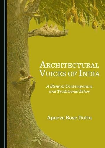 Architectural Voices of India: A Blend of Contemporary and Traditional Ethos
