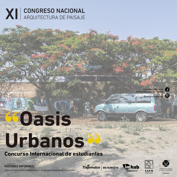 """Concurso Internacional de Estudiantes """"Oasis Urbanos"""""""