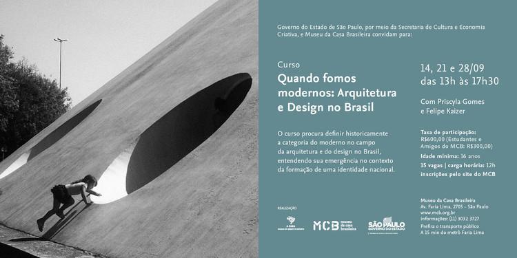 Quando fomos modernos: Arquitetura e design no Brasil, QUANDO FOMOS MODERNOS: ARQUITETURA E DESIGN NO BRASIL