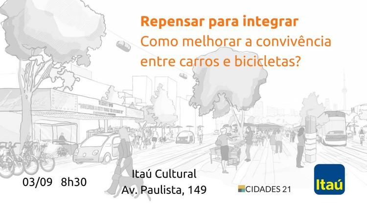 Encontro Repensar para Integrar, Evento Repensar para Integrar debate alternativas para integrar carros e bicicletas e tornar os deslocamentos mais sustentáveis