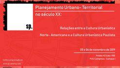 Seminário Planejamento Urbano-Territorial no Século XX: Relações entre a Cultura Norte-Americana e a Cultura Urbanística Paulista