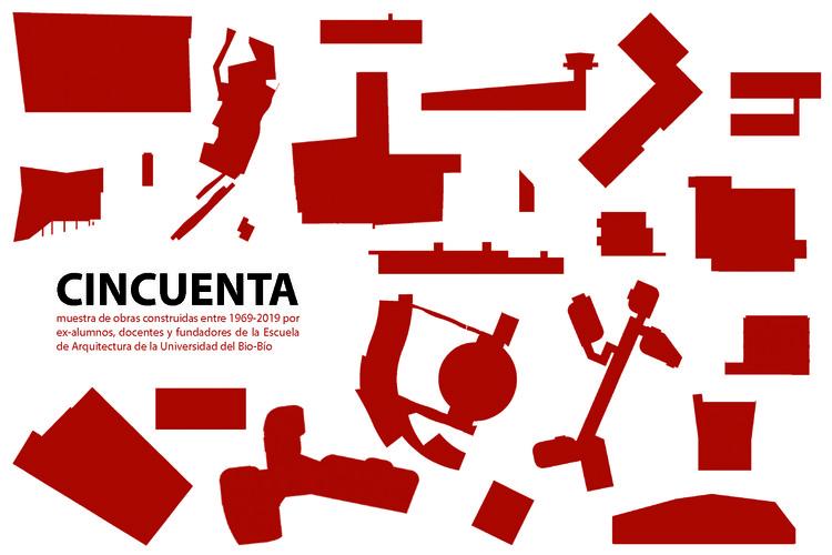 CINCUENTA: La muestra de arquitectura que celebra el cincuentenario de la Escuela de Arquitectura de la Universidad del Bio-Bío