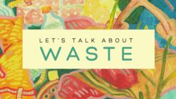 Let's Talk About . . . Waste
