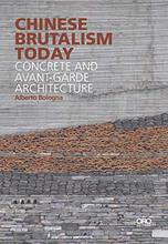 Chinese Brutalism Today: Concrete and Avant-Garde Architecture