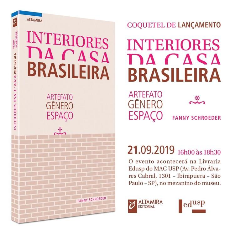 """Lançamento do livro Interiores da Casa Brasileira - artefato, gênero, espaço"""", Lançamento do livro Interiores da Casa Brasileira - artefato, gênero, espaço."""