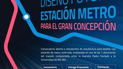 Concurso nacional de ideas para estudiantes de arquitectura: diseña una futura estación de Metro para el Gran Concepción