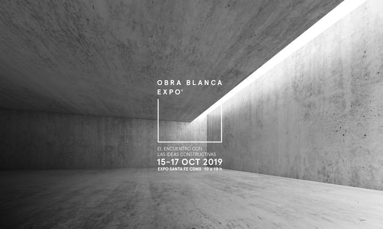 Obra Blanca EXPO: el encuentro de ideas constructivas celebra su primera edición, Cortesía de Obra Blanca