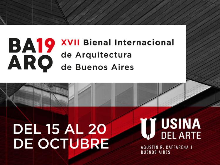 XVII Bienal Internacional de Arquitectura de Buenos Aires 2019 , Cortesía de Bienal Internacional de Arquitectura de Buenos Aires