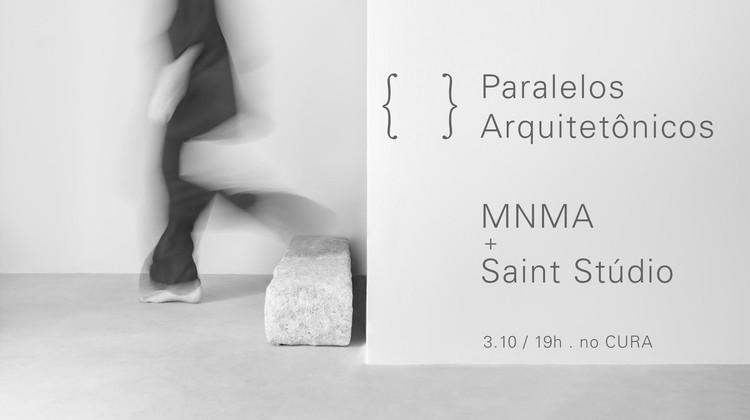 {CURA} Evento 'Paralelos Arquitetônicos' reúne profissionais que fazem aproximações com a arquitetura,  Série abre conversa sobre minimalismo na sede do {CURA} em outubro