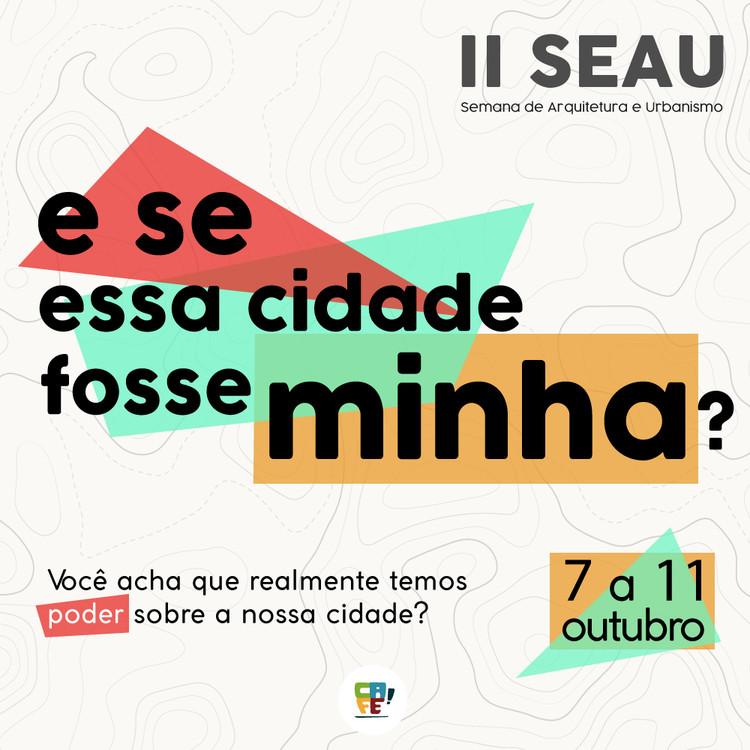II SEAU - Semana de Arquitetura e Urbanismo, Arte de Divulgação - Produzida pela Comissão de Imprensa