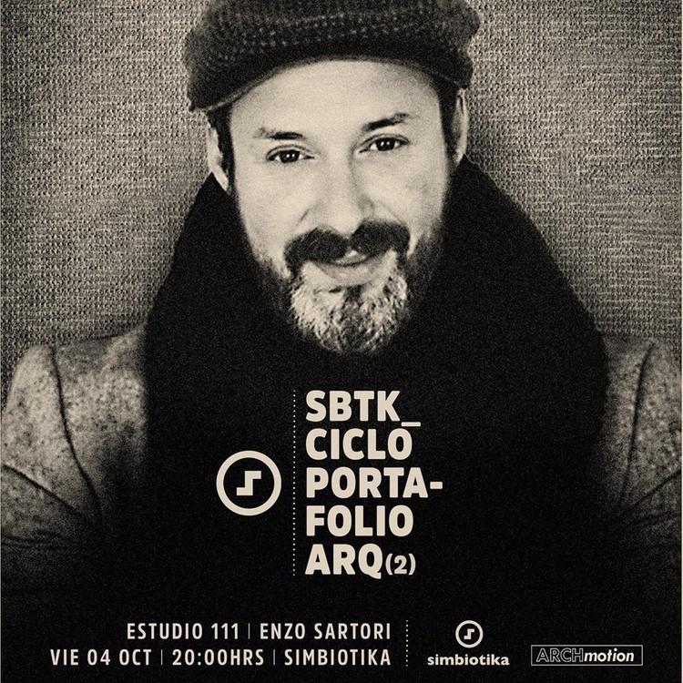 Ciclo Portafolio: Enzo Sartori/E111A, Simbiotika/Archmotion