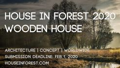 Open Call: House In Forest 2020 - Wooden House