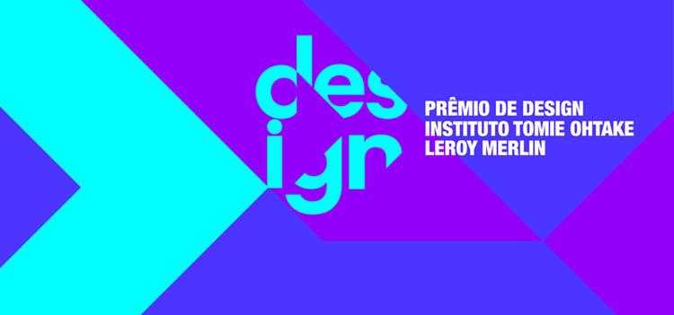 Inscrições prorrogadas para o 2º Prêmio de Design Instituto Tomie Ohtake Leroy Merlin
