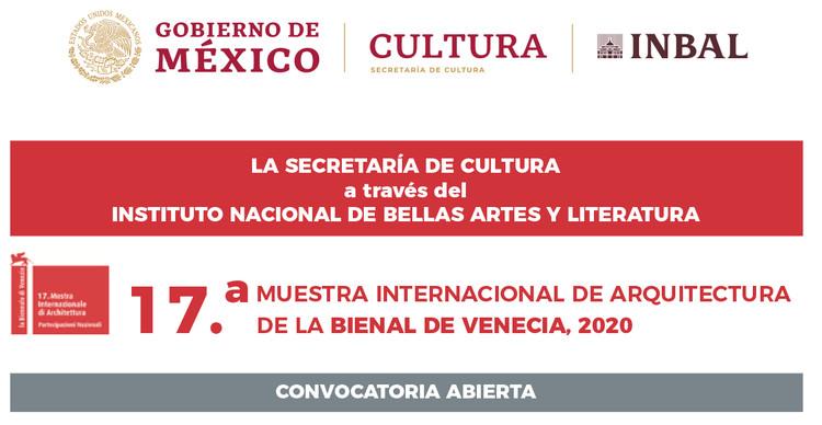 Convocatoria abierta: Pabellón de México para la 17.a Muestra Internacional de Arquitectura 'Bienal de Venecia 2020', © INBA