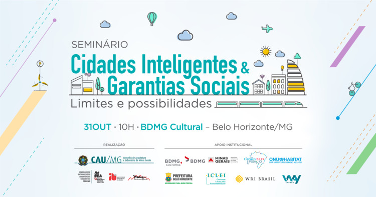 Seminário Cidades Inteligentes e Garantias Sociais - Limites e possibilidades, Assessoria de Comunicação do CAU/MG