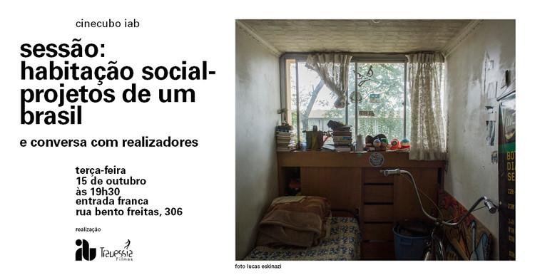 Cinecubo IAB Sessão: Habitação Social – Projetos de um Brasil, cinecubo_iab