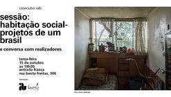Cinecubo IAB Sessão: Habitação Social – Projetos de um Brasil