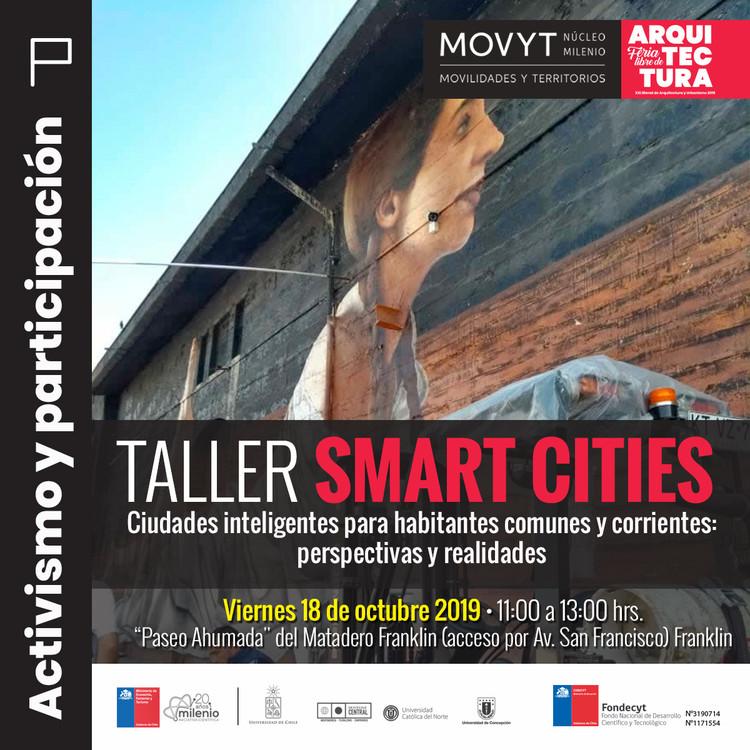 """Taller """"Smart Cities para habitantes comunes y corrientes"""" en XXI Bienal de Arquitectura de Chile, MOVYT"""