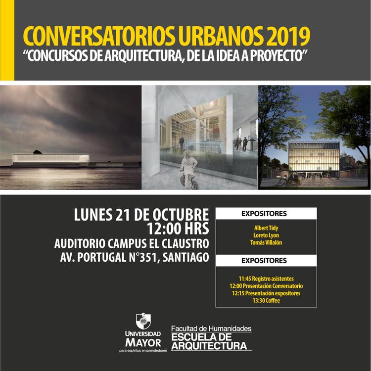 Conversatorios Urbanos 2019: Concursos de Arquitectura, de la idea a proyecto, Universidad Mayor