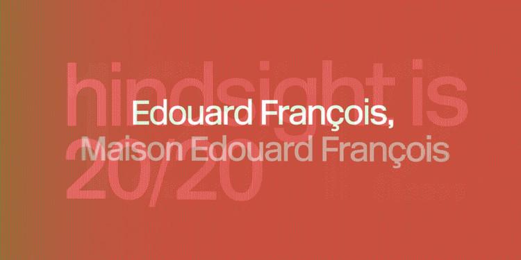 Edouard François, Maison Edouard François, Edouard François, Maison Edouard François