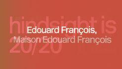 Edouard François, Maison Edouard François