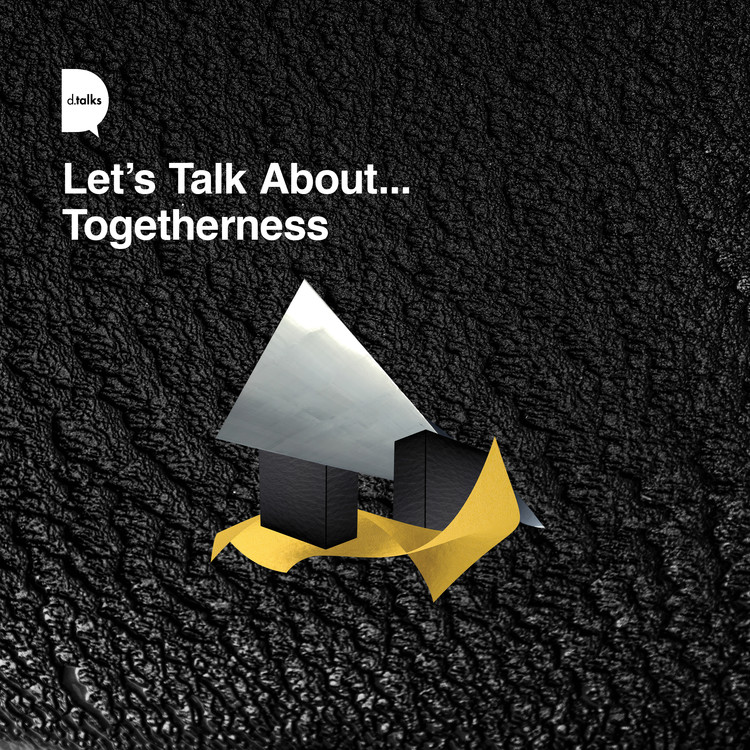 Let's Talk About . . . Togetherness