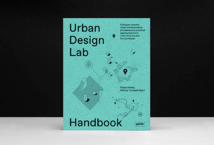 Book Launch: Urban Design Lab Handbook, Urban Design Lab
