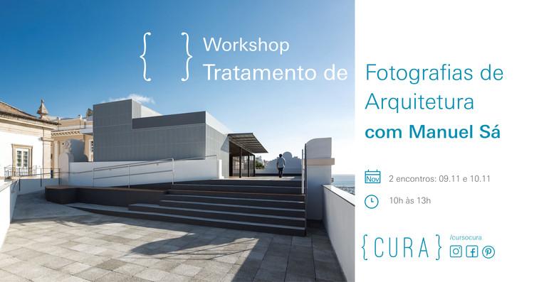 {CURA} Workshop de Tratamento da Fotografia de Arquitetura com Manuel Sá