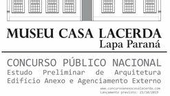 Concurso Nacional de Estudo Preliminar de Arquitetura - Anexo Museu Casa Lacerda