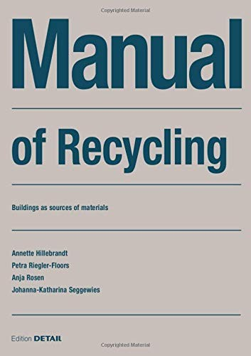 Manual of Recycling: Buildings as Sources of Materials