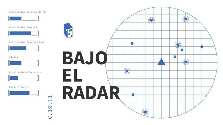 Tema del mes de ArchDaily - Noviembre: Bajo el Radar