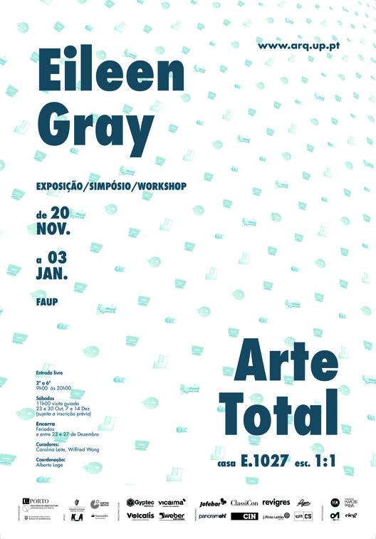 """Exposição """"Eileen Gray. Arte Total: Casa E.1027 à escala 1:1"""", Exposição : """"Eileen Gray. Arte Total: Casa E.1027 à escala 1:1"""", na FAUP"""