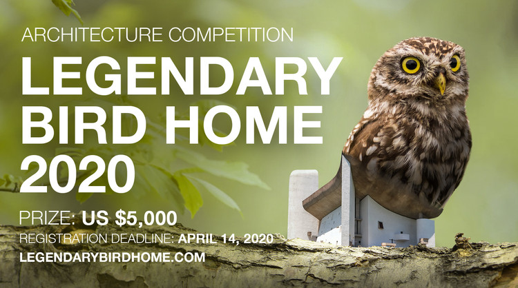 Legendary Bird Home 2020, Enter the Legendary Bird Home 2020 ‪Architecture‬ Competition‬ now! US $5,000 in prize money! Closing date for registration: APRIL 14, 2020